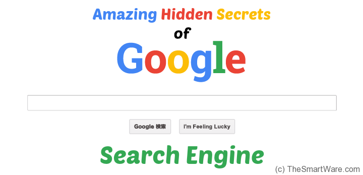 Amazing Hidden Secrets of Google Search Engine